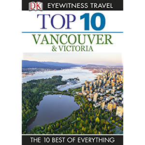 Top 10 Vancouver and Victoria: Vancouver & Victoria (Pocket Travel Guide)