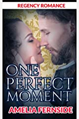 Regency Romance: One Perfect Moment Kindle Edition