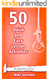 50 Quick and Easy Lesson Activities (Quick 50 Teaching Series Book 3)