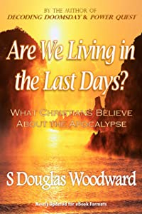 Are We Living in the Last Days? What Christians Believe About the Apocalypse