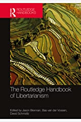 The Routledge Handbook of Libertarianism (Routledge Handbooks in Philosophy) Kindle Edition