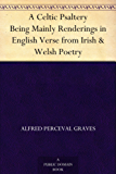 A Celtic Psaltery Being Mainly Renderings in English Verse from Irish & Welsh Poetry (English Edition)