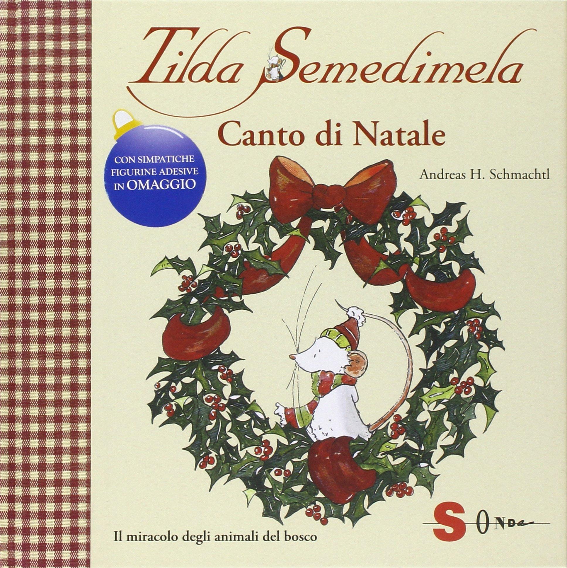 Tilda Semedimela. Canto di Natale. Con adesivi