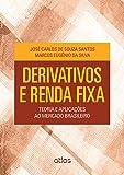Derivativos e Renda Fixa. Teoria e Aplicações ao Mercado Brasileiro