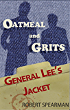General Lee's Jacket: From the Case Files of Oatmeal and Grits