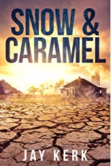 Snow & Caramel: A Post-Apocalyptic Dystopian Thriller Kindle Edition