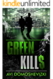 Green Kills: A Gripping Financial Mystery Thriller (The Technothriller & Crime series Book 1)