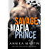 Savage Mafia Prince: Dangerous Royals #3
