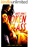 Broken Glass: A Willy Flores Short Story (The Willy Flores Thrillers - Short Story Series Book 1)