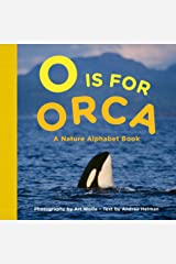 O Is for Orca: A Nature Alphabet Book Board book