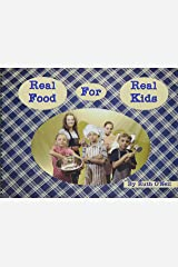 Real Food For Real Kids Spiral-bound