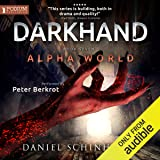Darkhand: Alpha World, Book 7