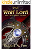 The Wolf Lord: Book One of the Wolf Lord Saga