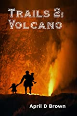 Trails 2: Trails Through the Volcano Kindle Edition