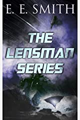 The Lensman Series: Triplanetary, First Lensman, Galactic Patrol, Second Stage Lensmen & The Vortex Blaster Kindle Edition