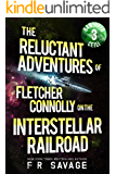 The Reluctant Adventures of Fletcher Connolly on the Interstellar Railroad Vol. 3: Banjaxed Ceili