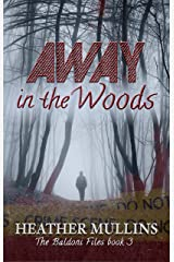 Away in the Woods (The Baldoni Files Book 3) Kindle Edition