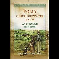 Polly of Bridgewater Farm: An Unkown Irish Story