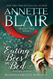 Eating Bees in Bed: Steamy Contemporary Romantic Fantasy (Dragon Tails Book 1)