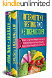 Intermittent Fasting & Ketogenic Diet: Simple, Long-Term Weight Loss with Tasty, Inexpensive Food, Easy to Follow Meal Plans & Time Saving Tips