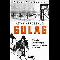 Gulag: Historia de los campos de concentración soviéticos