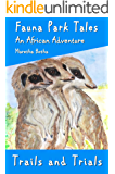 Trails and Trials: An African Adventure (Fauna Park Tales Book 4)