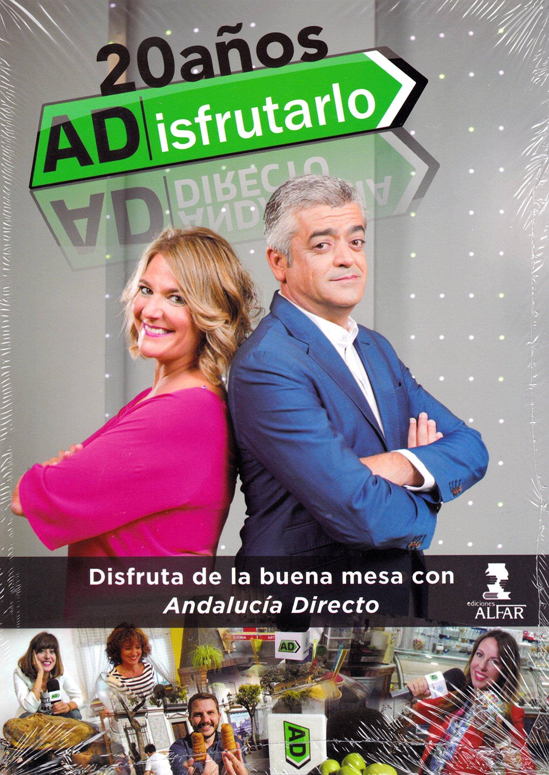 ADisfrutarlo. 20 años de la buena mesa con Andalucía Directo Fuera ...