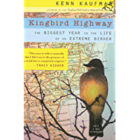 Kingbird Highway: The Biggest Year in the Life of an Extreme Birder