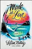 Made for Love: A Novel