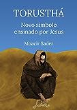 Torusthá novo símbolo ensinado por Jesus: Caminhos espirituais com o Reiki