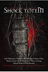 Shock Totem 11: Curious Tales of the Macabre and Twisted Kindle Edition