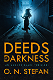 Deeds of Darkness: An Amanda Blake thriller with a massive twist. Book 2