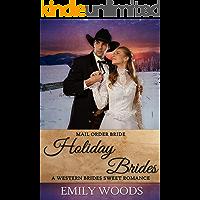 Mail Order Brides: Holiday Brides (Western Brides Sweet Romance Book 8)