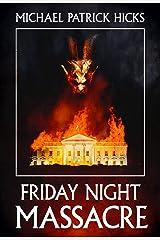 Friday Night Massacre Kindle Edition