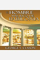 El Hombre Mas Rico De Babilonia [The Richest Man in Babylon] Audible Audiobook
