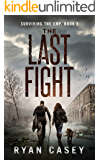 The Last Fight: A Post Apocalyptic EMP Thriller (Surviving the EMP Book 3)