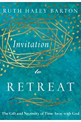 Invitation to Retreat: The Gift and Necessity of Time Away with God (Transforming Resources) Hardcover