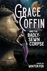 Grace Coffin and the Badly-Sewn Corpse Kindle Edition