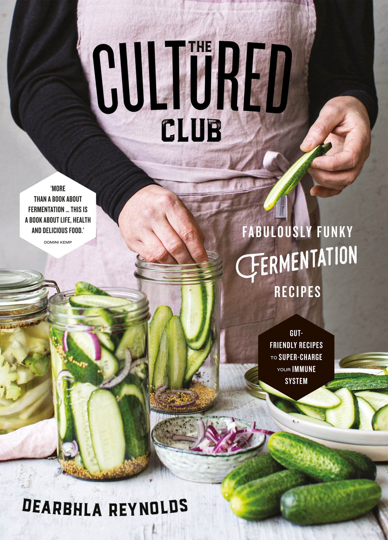 The Cultured Club  Fabulous Funky Fermentation Recipes  English Edition