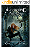 The Dark Lands (Angelbound Origins Book 6)
