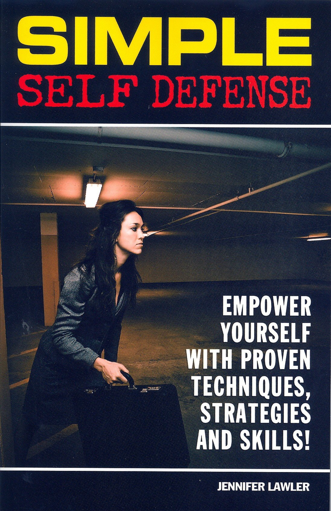 Simple Self Defense: Proven Techniques, Strategies And Skills: Jennifer  Lawler: 9781930546950: Amazon: Books