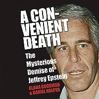 A Convenient Death: The Mysterious Demise of Jeffrey Epstein