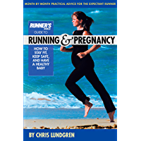 Runner's World Guide to Running and Pregnancy: How to Stay Fit, Keep Safe, and Have a Healthy Baby (English Edition)