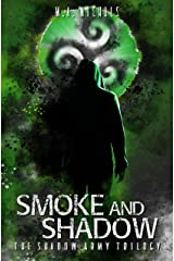 Smoke and Shadow (The Shadow Army Trilogy Book 1) (English Edition) eBook Kindle