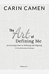 The Art of Defining Me: An Introspection to Defining and Aligning Kindle Edition