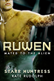 Ruwen: Fated Mate Alien Romance (Mated to the Alien Book 1)