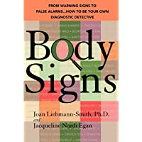 Body Signs: From Warning Signs to False Alarms...How to Be Your Own Diagnostic Detective