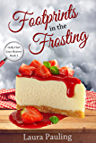 Footprints in the Frosting (Holly Hart Cozy Mystery Series Book 1)