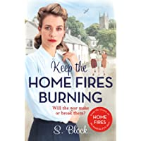 Keep the Home Fires Burning: A heart-warming wartime saga (Keep the Home Fires Burning 1)