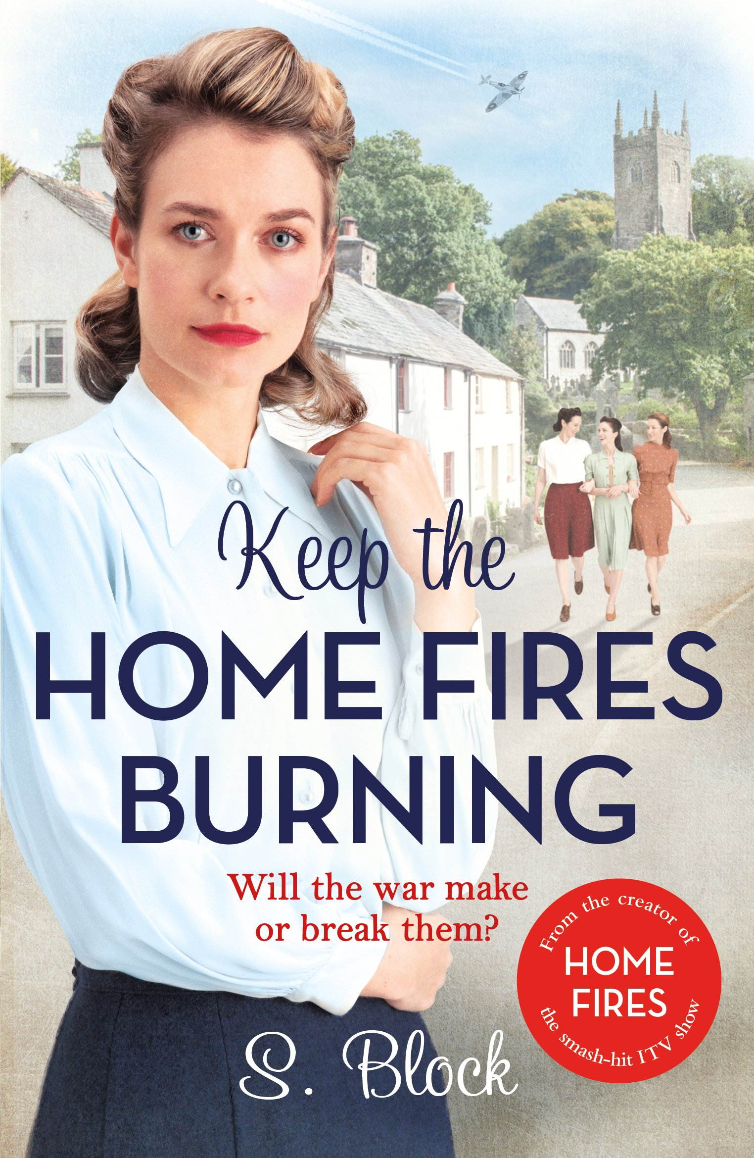 Keep the Home Fires Burning: The Complete Novel ebook